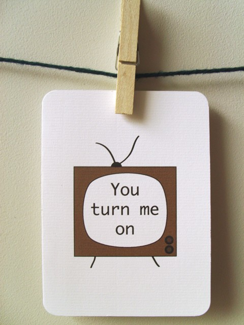 http://www.etsy.com/listing/71786929/tv-love-card-you-turn-me-on?ref=sr_gallery_2&sref=&ga_search_submit=&ga_search_query=valentine%27s+day+tv+card&ga_view_type=gallery&ga_ship_to=GB&ga_search_type=handmade&ga_facet=handmade