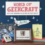 World of Geekcraft: Geek delights in this craft book