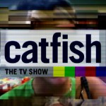 Catfish on MTV: What Happens When Internet Lovers Meet?
