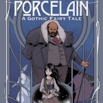 Porcelain Graphic Novel – a Grimm tale for the 21st Century