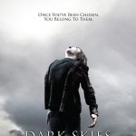 Dark Skies is coming....