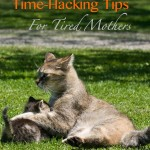These time hacking tips for lazy mothers will blow your mind… with how disgusting I am