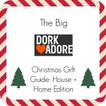 Dork Christmas Gift Guide – House and home edition