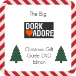 Dork Christmas Gift Guide – DVD Edition
