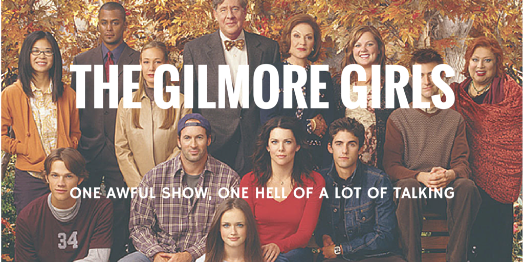 Gilmore Girls is Shit